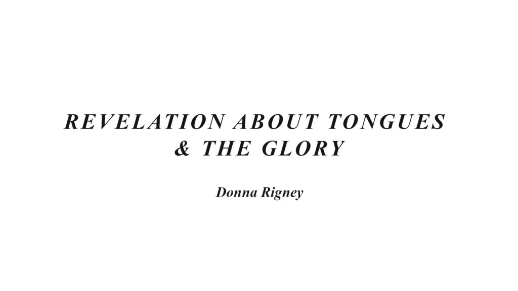 Revelation about Tongues & the Glory