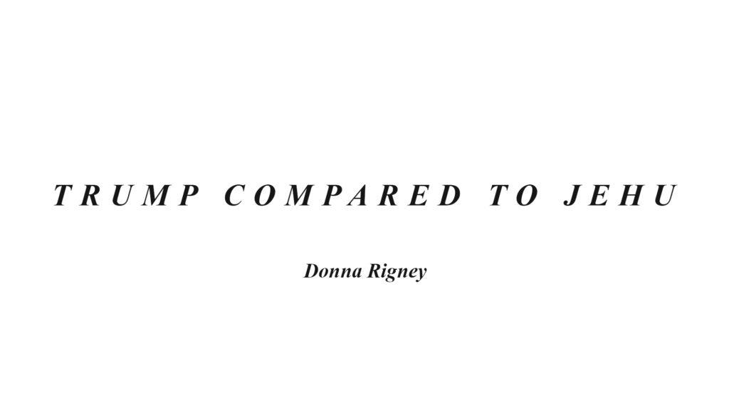 Trump Compared to Jehu