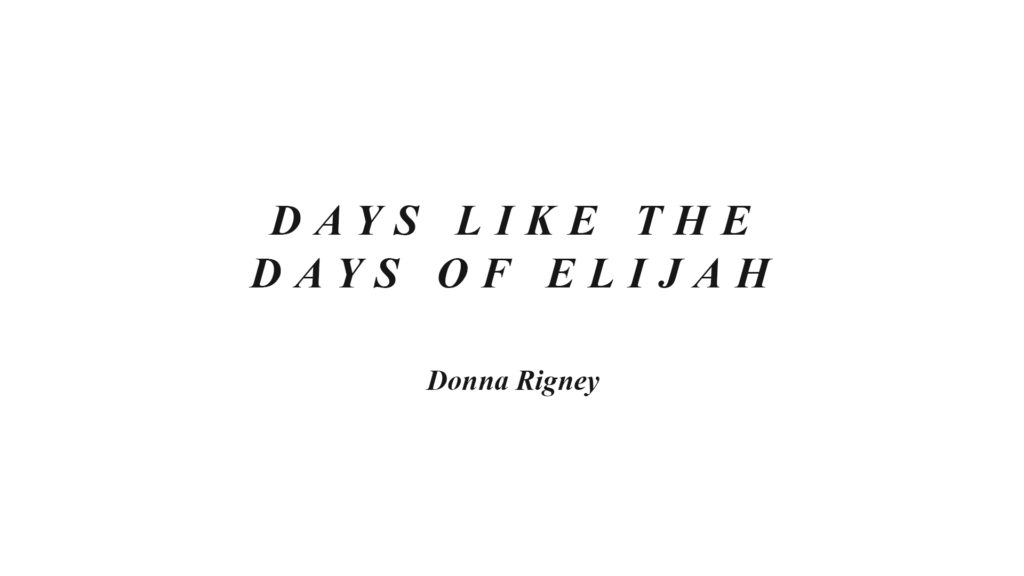 Days Like the Days of Elijah