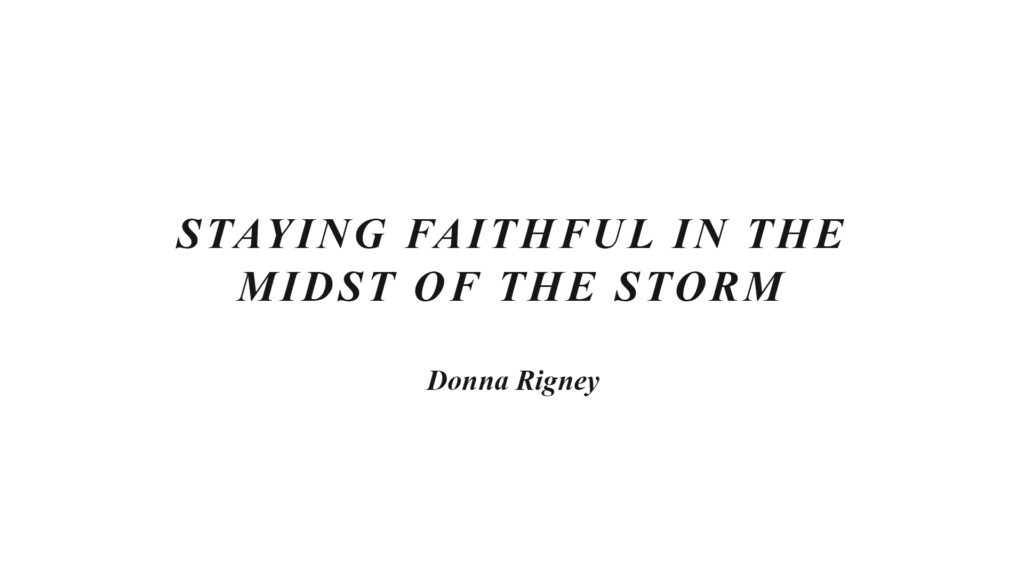 Staying Faithful In the Midst Of The Storm