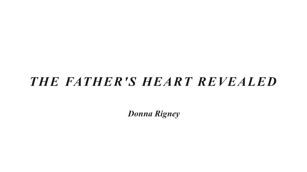 The Father's Heart Revealed