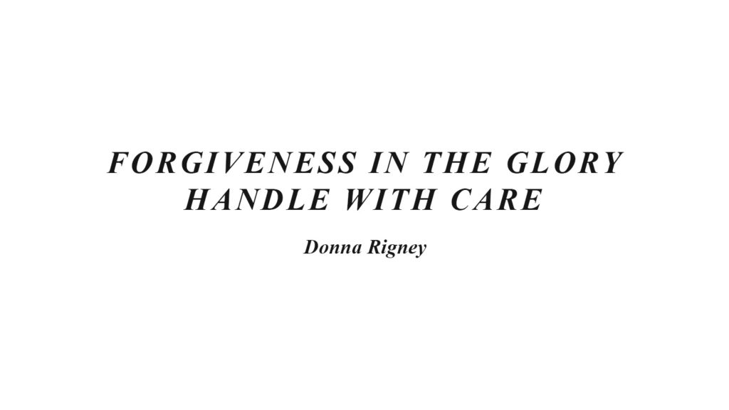 Forgiveness In The Glory – Handle With Care